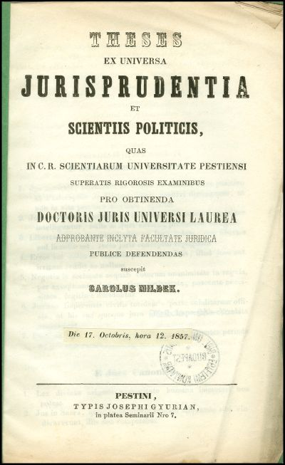 Theses ex universa jurisprudentia et scientiis politicis, quas in C. R. Scientiarum Universitate Pes ...