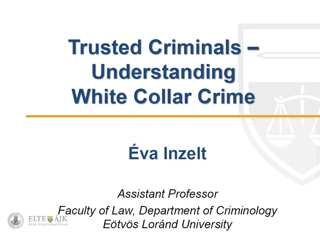 Trusted Criminals – Understanding White Collar Crime