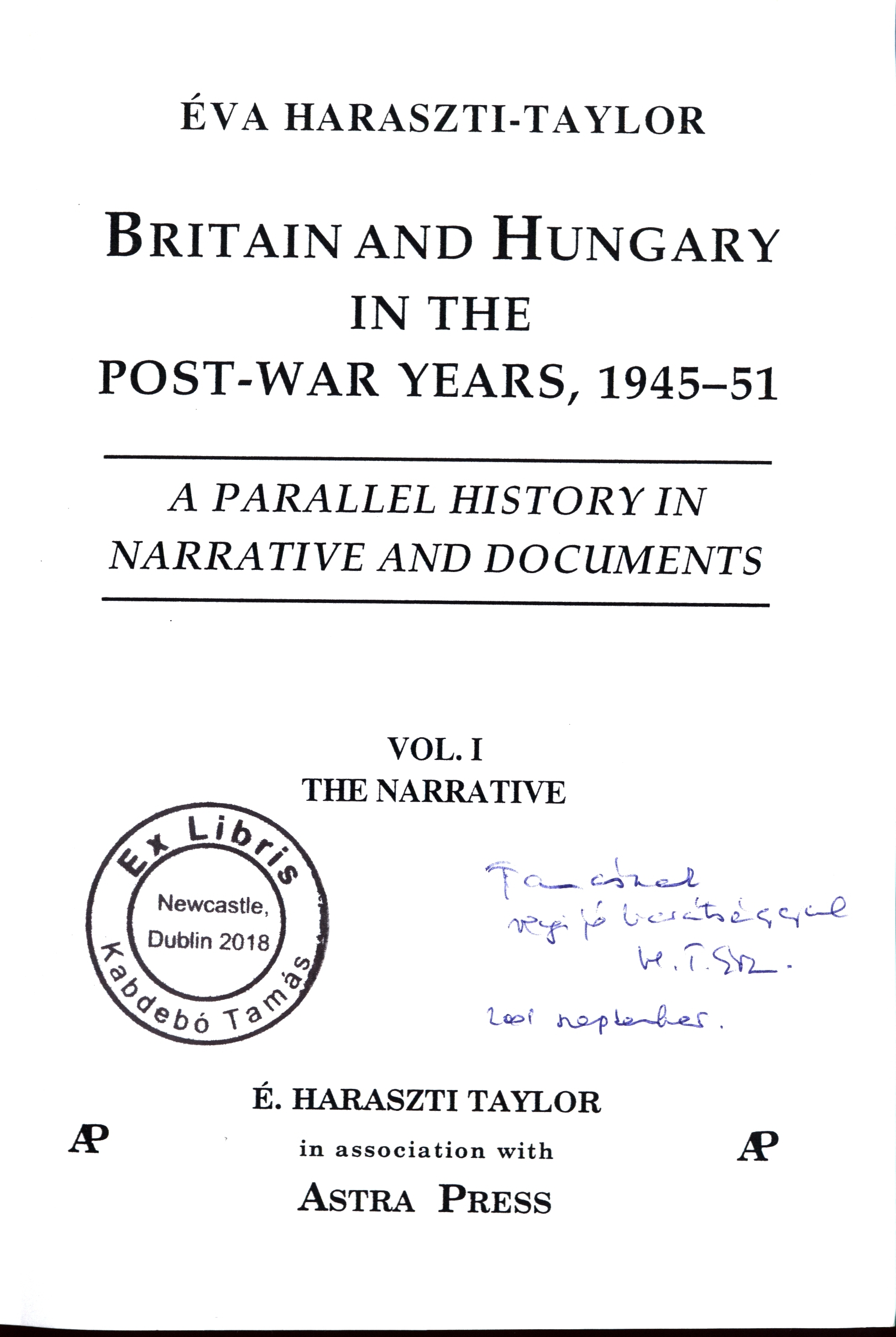 Britain and Hungary in the post-war years, 1945-51 a parallel history in narrative and documents. 1. vol., The narrative