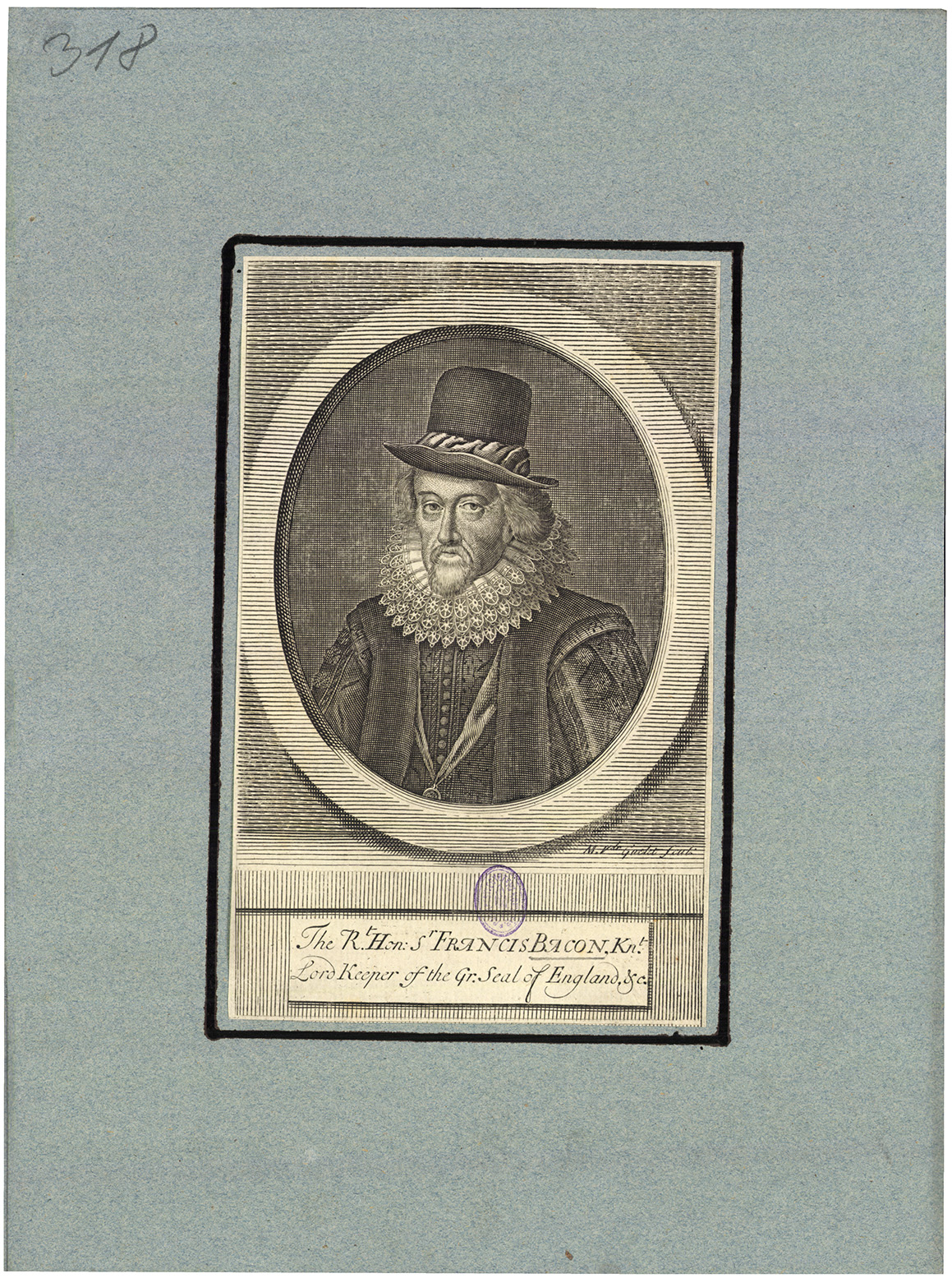 The R. Hon: Sr Francis Bacon, Kn. Lord Keeper of the Gr. Seal of England