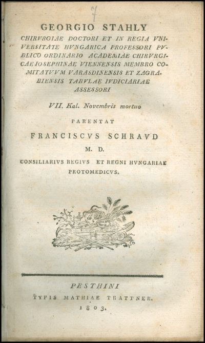 Georgio Stahly chirurgiae doctori et in Regia Universitate Hungarica professori ... VII. Kal. Novembris ...